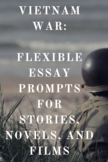 Two Essay Prompts: Literature and Film of the Vietnam War