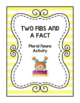 Two Fibs and a Fact-Plural Nouns Activity