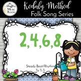 Two Four Six Eight {Steady Beat} {Rhythm} {Ta TiTi} Kodaly Method Folk Song File