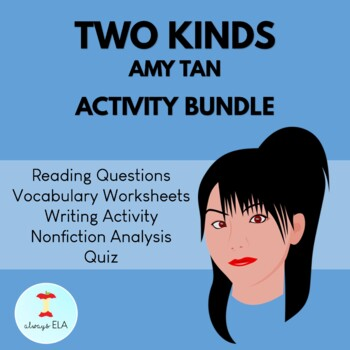 Two Kinds by Amy Tan - Activities, Worksheets, Homework, Quiz