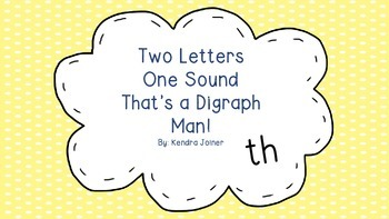 Two Letters One Sound That's a Digraph Man! (th practice pack)