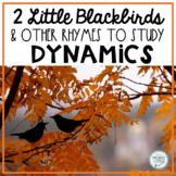 Two Little Blackbirds Chant, + 3 Bird Songs/Rhymes, Dynamics: piano / forte