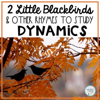 Two Little Blackbirds Chant, + 3 Bird Songs/Rhymes, Dynamics: piano / forte