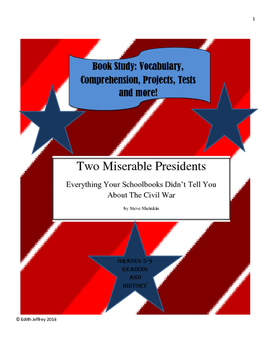 Two Miserable Presidents by Steve Sheinkin Book Unit