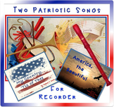 Patriotic Songs for Recorder: My Country 'Tis of Thee-America the Beautiful
