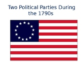 Two Political Parties of 1790s PowerPoint