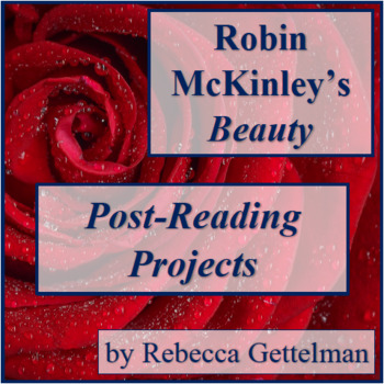 Two Post-Reading Projects for Robin McKinley's Beauty