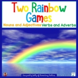 Nouns and Adjectives    Verbs and Adverbs   Two Rainbow Games