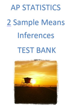 Two Sample Means Inferences Review By Ap Statistics Question Banks