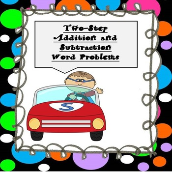 1st & 2nd Grade Two-Step Addition and Subtraction Word Pro