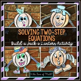 Two Step Equations Build a Jack O Lantern Activity