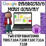 Two Step Equations Google Ready! 7th grade! 7.11A 7.11B 7.10A 7.10B 7.10C