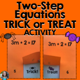 Two-Step Equations TRICK or TREAT Halloween Activity