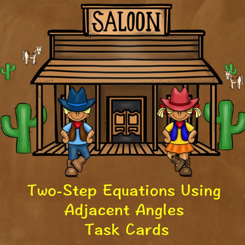 Two Step Equations Using Adjacent Angles Task Cards