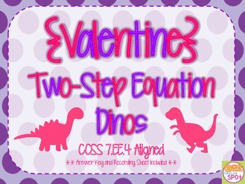 Two-Step Equations Valentine Dinos Task Cards CCSS 7.EE.4 Aligned**