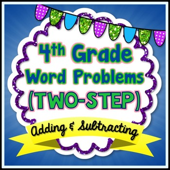 Two-Step Word Problems - 4th Grade