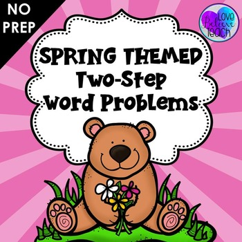 Two-Step Word Problems - Spring Themed