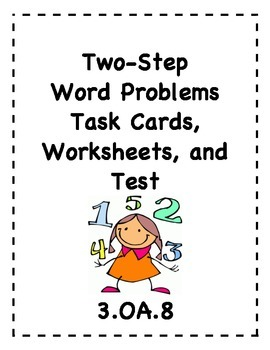 Two-Step Word Problems- Task Cards, Worksheets, and Test
