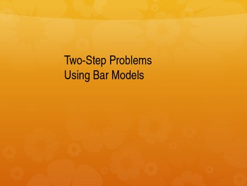 Two Step Word Problems Using Bar Models/ Tape Diagrams PowerPoint