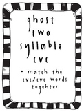 Two Syllable CVC (ghost)