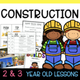 Two & Three's CONSTRUCTION Lesson Plans