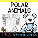 Two & Three's POLAR ANIMALS Lesson Plans