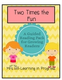 Two Times the Fun - Guided Reading for Growing Readers