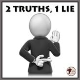 2 Truths, 1 Lie