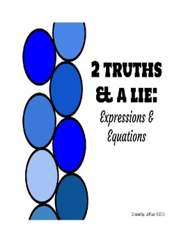 Two Truths & A Lie:  Expressions & Equations