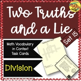 Two Truths and a Lie Math Vocabulary Set 15 Division