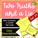 Two Truths and a Lie Math Vocabulary Set 29 Data Descriptions