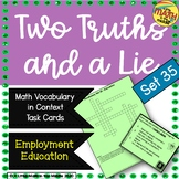 Two Truths and a Lie Math Vocabulary Set 35 Employment and