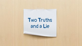 Two Truths and a Lie - icebreaker game