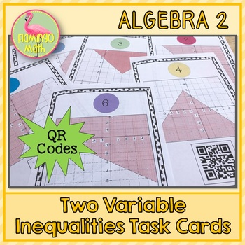 Algebra 2: Two Variable Inequalities Task Cards QR Codes