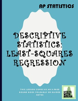 Two Variable Statistics Part 3: Regression and Residuals