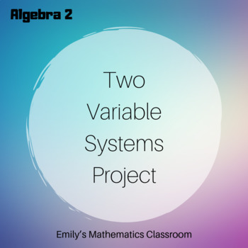 Two Variable Systems Project