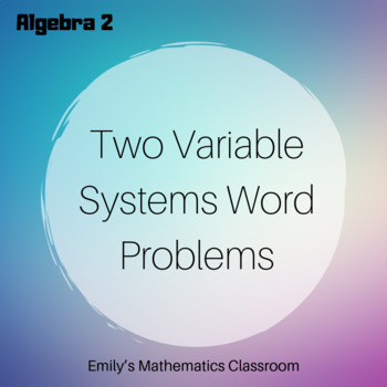 Two Variable Systems Word Problems Lesson and Exit Ticket