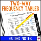 Two-Way Frequency Tables Guided Notes - Two-Way Frequency Tables Notes