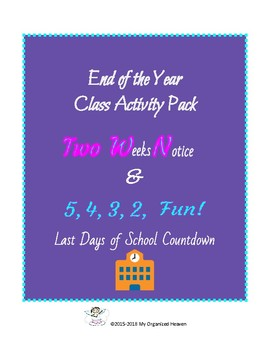 End of the Year Pack, Two Weeks Notice and 5, 4, 3, 2, Fun! Last Days of School