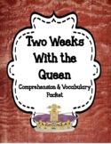 Two Weeks With the Queen - Comprehension and Vocabulary Unit (Print and Digital)