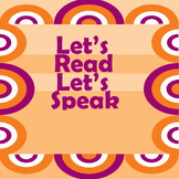 Let's Read, Let's  Speak: For Deaf/Hard of Hearing and Non-Verbal Populations