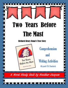 Two Years Before The Mast - Comprehension and Writing Activities