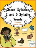 Two and Three Syllable Words: Closed