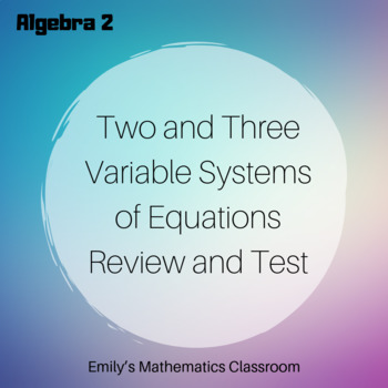 Two and Three Variable Systems of Equations Review and Test