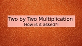 Two by Two Multiplication: How Is It Tested?!