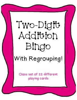 Two- digit Addition Bingo- With Regrouping