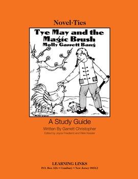 Tye May and the Magic Brush - Novel-Ties Study Guide
