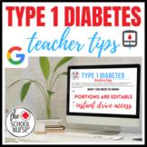 Type 1 Diabetes   Teacher Tipes   Editable Google Slide