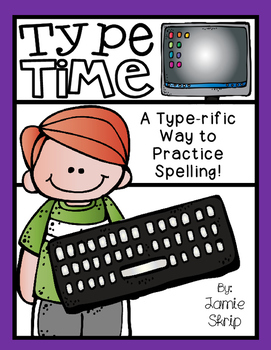 Type Time [A Type-rific Way to Practice Spelling]