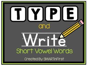 Type and Write Short Vowel Words